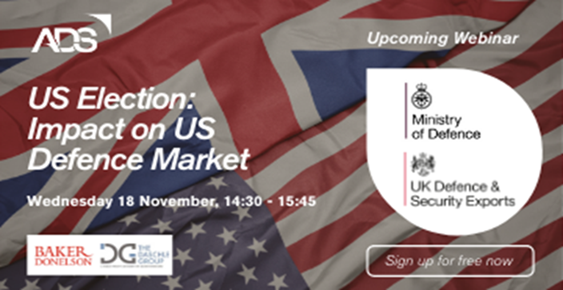 British Embassy Defence Staff Webinar -- US Election: Impact on US Defence Market